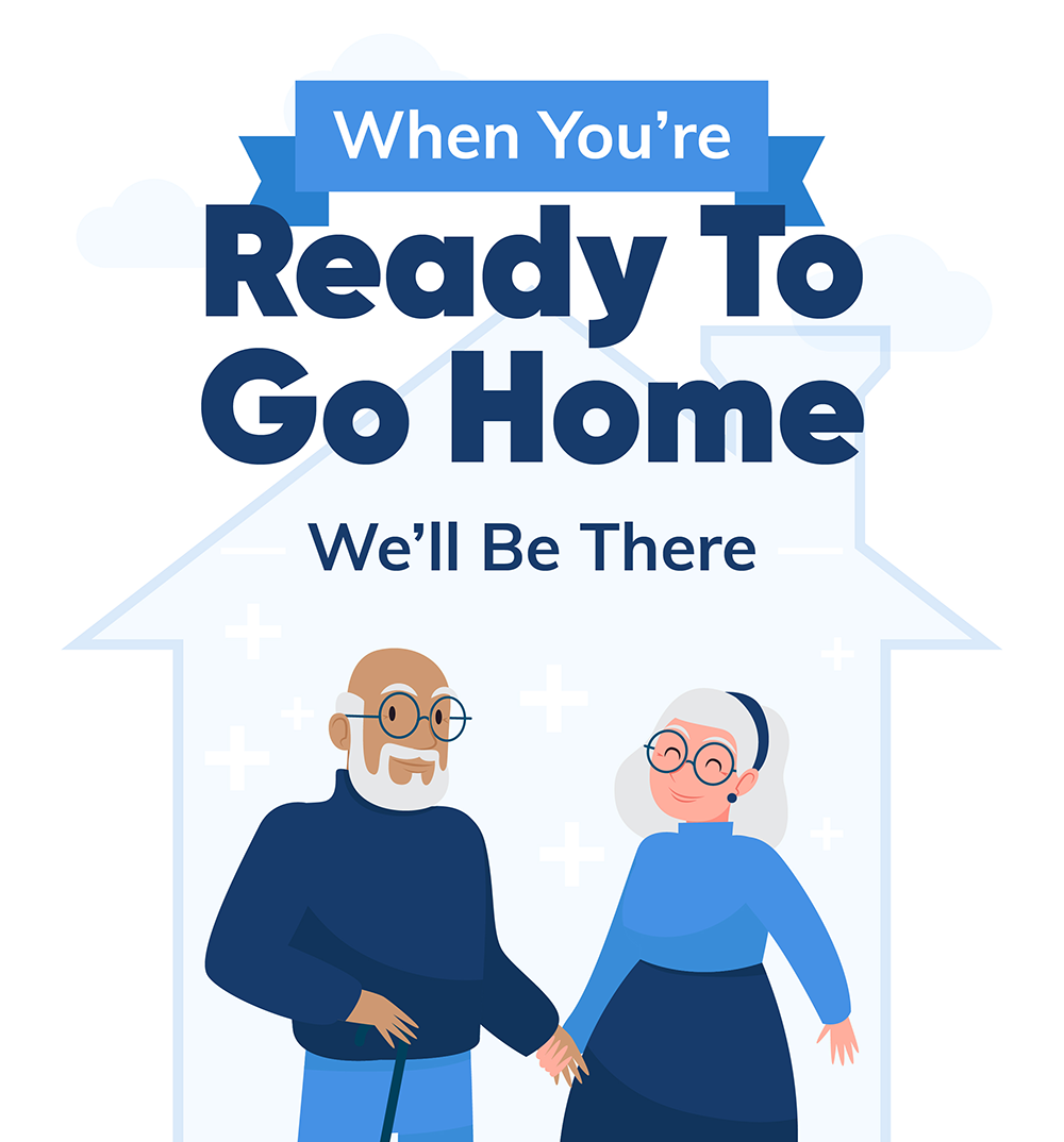 When You're Ready to Go Home, We'll Be There